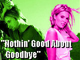 Nothin' Good About Goodbye