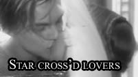 Romeo & Juliet-Star Cross'd Lovers