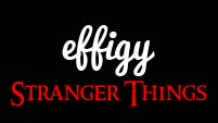stranger things | effigy |