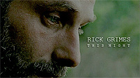 rick grimes | this night | character study