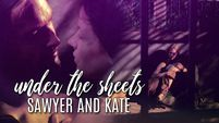 sawyer and kate | under the sheets |