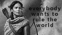 The Hunger Games + CF - Everybody wants to rule the world