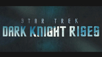 Star Trek: Dark Knight Rises Trailer