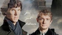 You Just Believe-Sherlock (BBC)