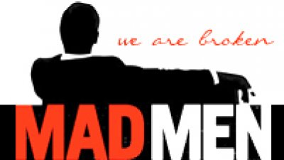 MAD MEN || We Are Broken