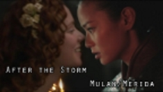 After the Storm // Merida & Mulan