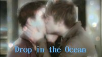 Drop in the Ocean- Luke//Reid