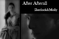 After Afterall // Sherlock&Molly