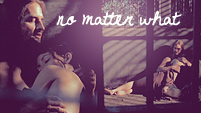 No Matter What | Sawyer&Kate