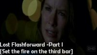 Lost Flashforward AU Set the fire on the third bar