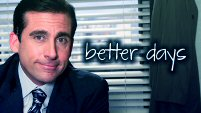 better days - michael scott