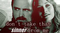 don't take that sinner from me - claire&jesse