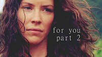 For You - Part 2 (lost/oitnb)
