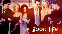 good life - friends