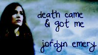 death came & got me - jordyn emery