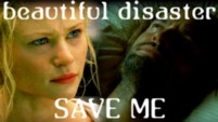 Beautiful Disaster: Part Six: Save Me