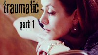 Traumatic - Part 1 || Lost/Private Practice