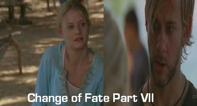 Change of Fate Part VII
