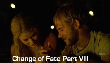 Change of Fate Part VIII