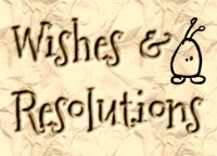 Wishes and Resolutions