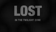 LOST in the Twilight Zone