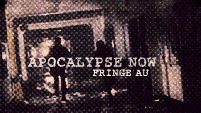 Apocalypse now ; fringe