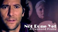 Not Done Yet || Desmond S6 Promo