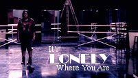 It's Lonely Where You Are