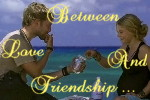 Between Love and Friendship