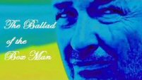 The Ballad of the Box Man